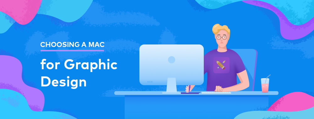How To Choose The Best Mac For Graphic Design