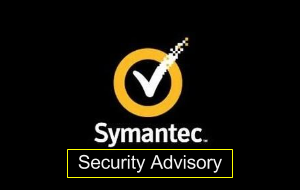 Security Alert: Symantec and Norton Vulnerabilities